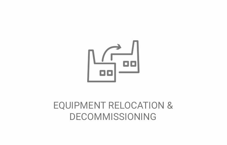 Equipment relocation & decommissioning
